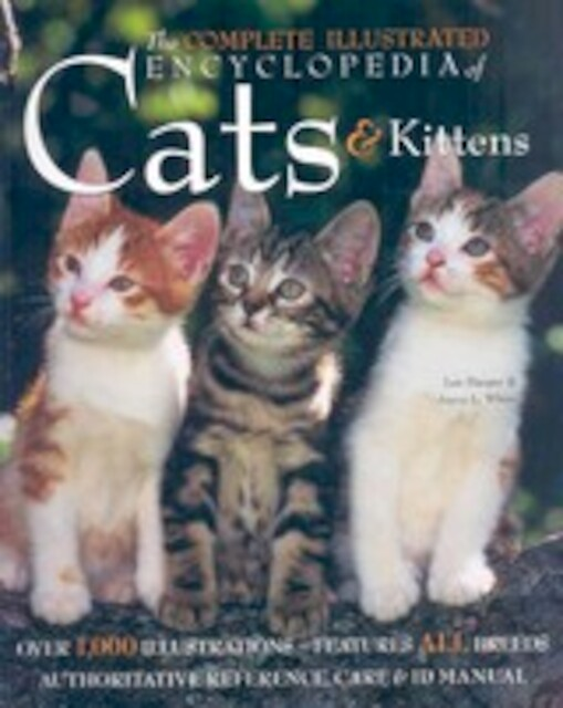 Complete Illustrated Encyclopedia Of Cats And Kittens - Lee Harper