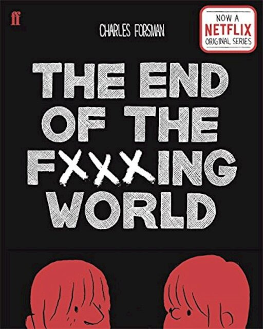 The End of the Fucking World - Charles Forsman