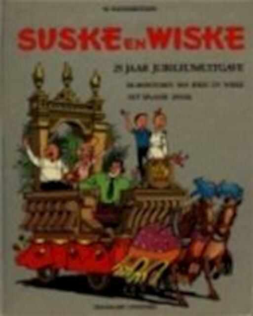 Suske en Wiske 25 jaar. Jubileumuitgave - Willy Vandersteen