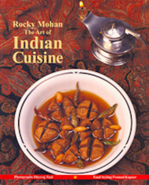 art of indian cuisine rocky mohan dheeraj paul pramod