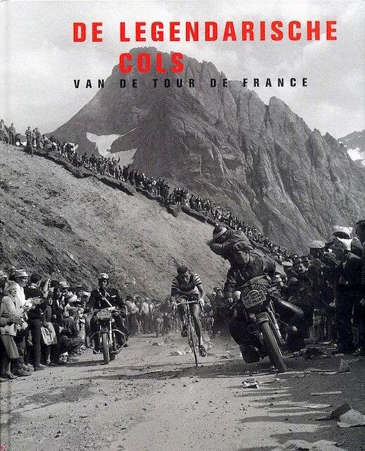 De legendarische cols van de Tour de France - Philippe Bouvet, Philippe Brunel, Serge Laget