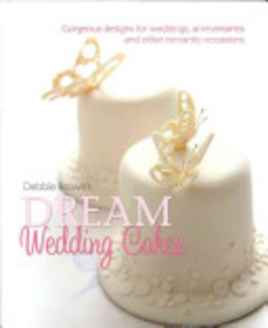 Debbie Brown's Dream Wedding Cakes - Debbie Brown