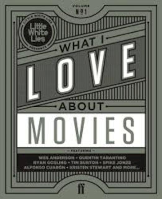 What I Love about Movies - Laura Jenkins, David Jenkins, Little White Lies Staff