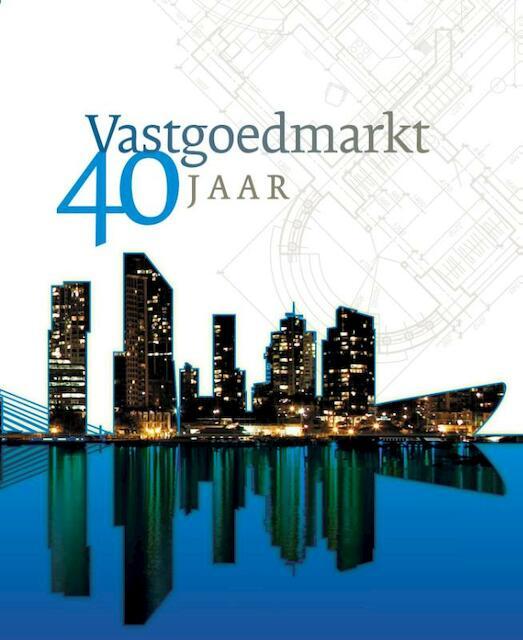 vastgoedmarkt 40 jaar Vastgoedmarkt 40 jaar [e Book]   Ruud de Wit   (ISBN  vastgoedmarkt 40 jaar