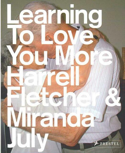 Learning to Love You More - Harrell Fletcher, Miranda July