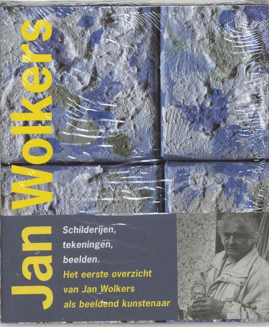 Jan Wolkers: schilderijen, tekeningen, beelden - Paul Steenhuis, Jan Wolkers, Murk Salverda, Erna Staal