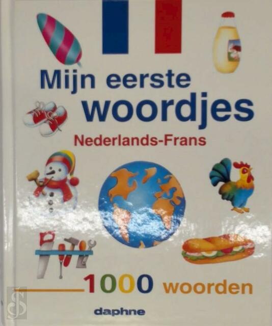Mijn eerste woordjes Nederlands - Frans. - Unknown
