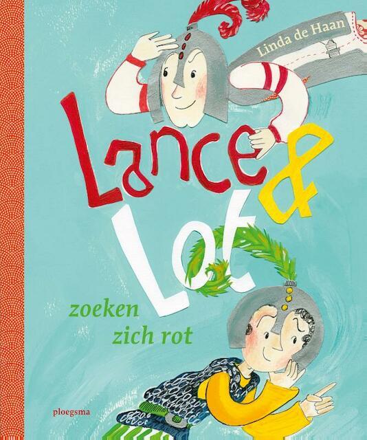 Lance en Lot zoeken zich rot - Linda de Haan