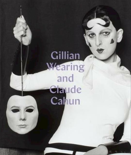 Gillian Wearing and Claude Cahun - Sarah Howgate