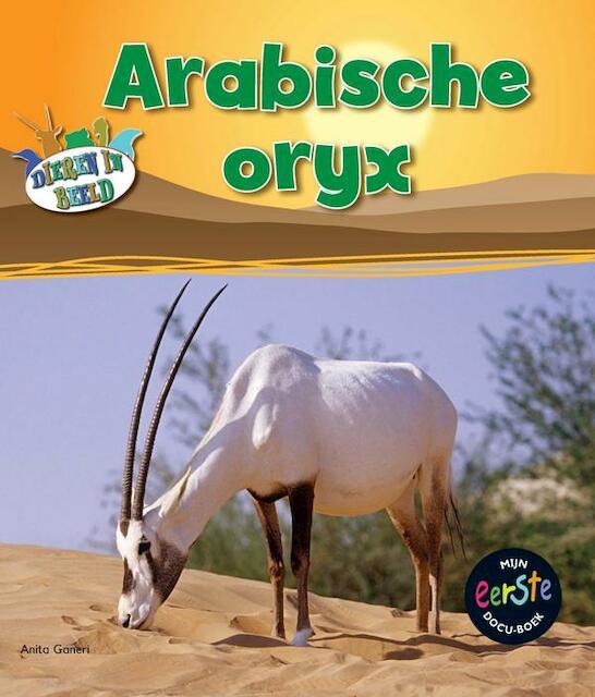 Arabische oryx - Anita Ganeri