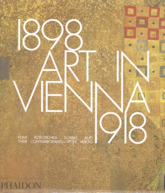 Art in Vienna 1898-1918 - Peter Vergo
