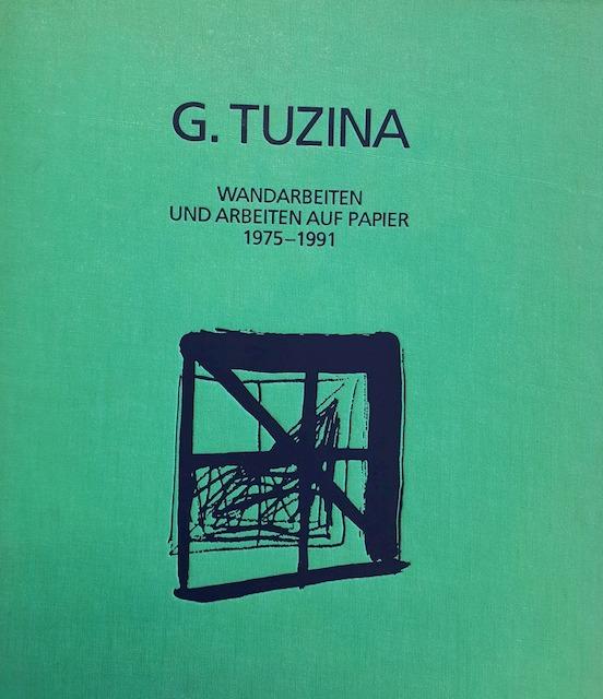 G. Tuzina - Wandarbeiten und Arbeiten auf Papier 1975-1991 -