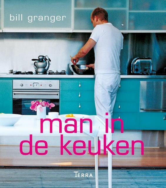 Man in de keuken - Bill Granger