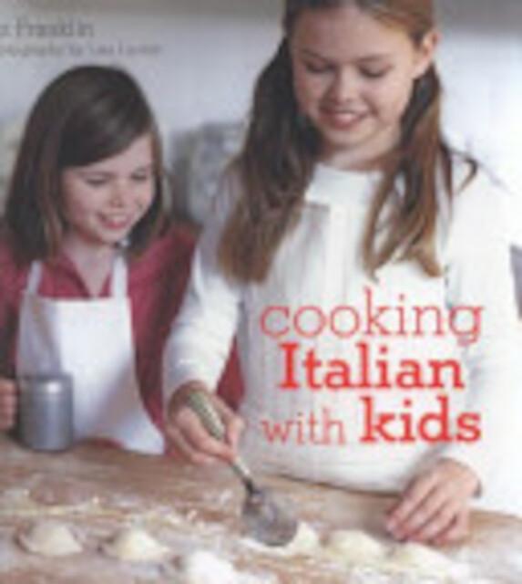 Cooking Italian with Kids - Liz Franklin