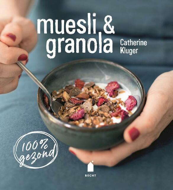 Muesli & granola - Catherine Kluger