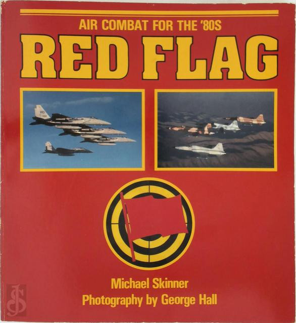 Red Flag, Air Combat for the '80s - Michael Skinner