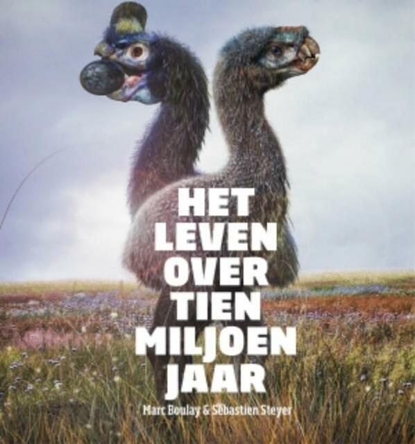 Het leven over tien miljoen jaar - Marc Boulay, Sébastien Steyer