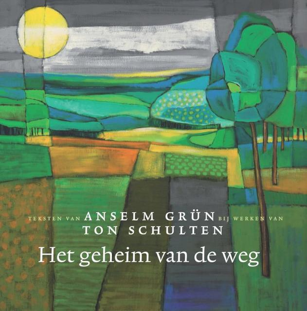 Het geheim van de weg - Anselm Grün, Ton Schulten