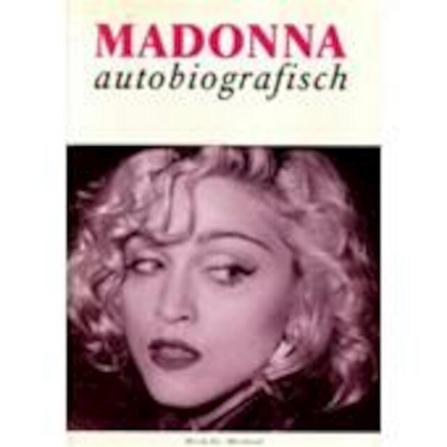 Madonna autobiografisch - Madonna, Mick St. Michael, Pieter Cramer, Chris Charlesworth