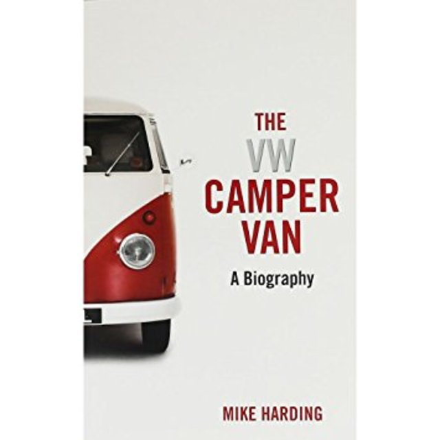 VW Camper Van: A Biography -