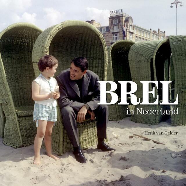 Brel in Nederland - Henk van Gelder, Vic van de Reyt