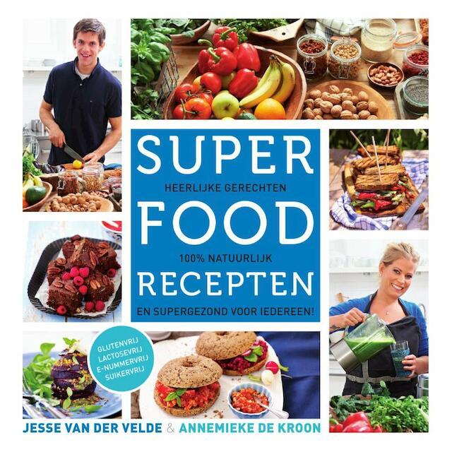Superfoodrecepten - Jesse van der Velde, Annemieke de Kroon