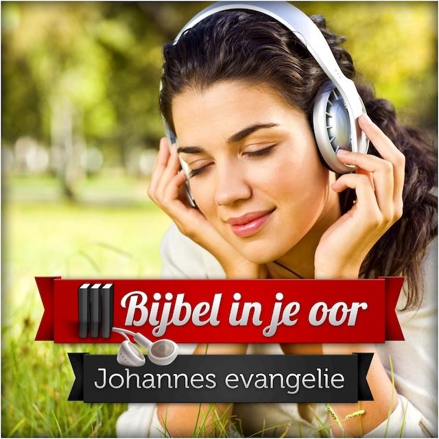 Het evangelie van Johannes - Bijbel in je oor