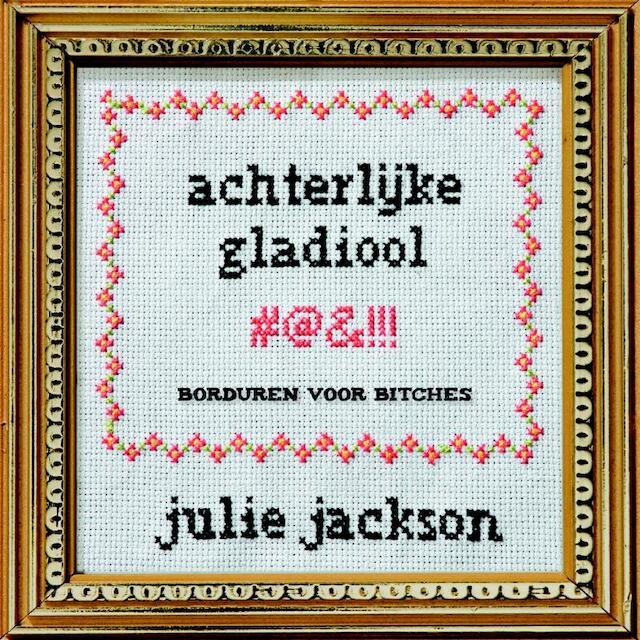 Achterlijke gladiool - Julie Jackson