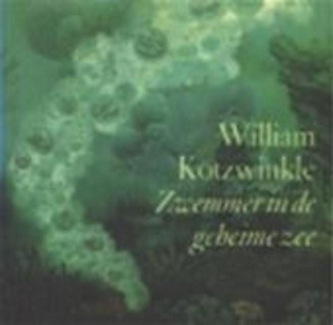Zwemmer in de geheime zee - William Kotzwinkle, Else Hoog