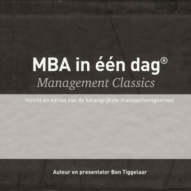 MBA in één dag - Management Classics - Ben Tiggelaar