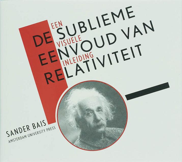 De sublieme eenvoud van relativiteit - Sander Bais