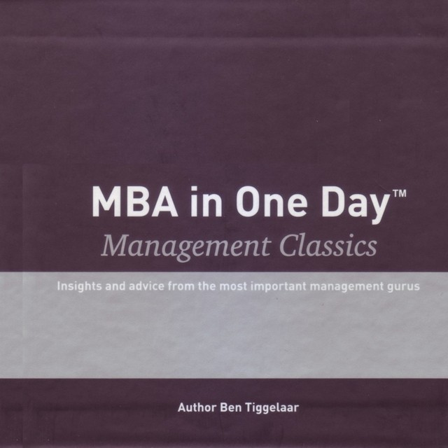MBA in One Day - Management Classics - Box with 10 audiobooks - Ben Tiggelaar