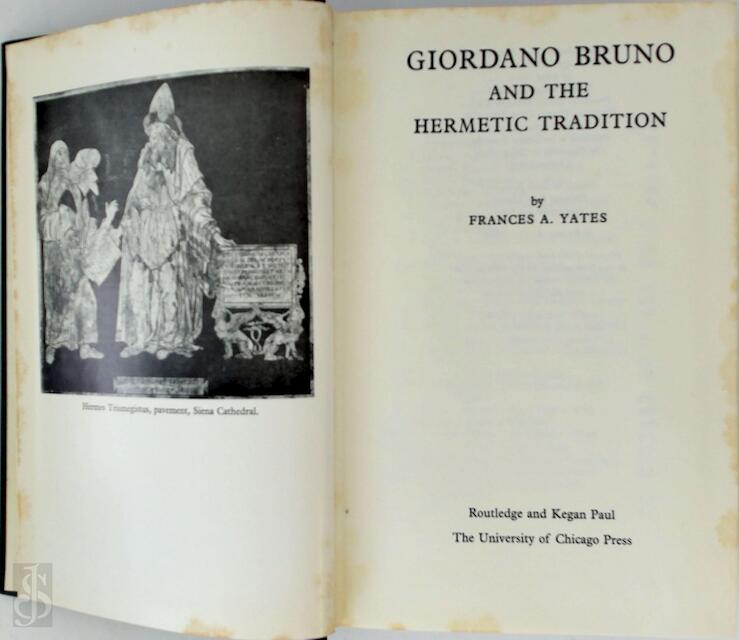 Giordano Bruno and the Hermetic tradition - Frances Amelia Yates