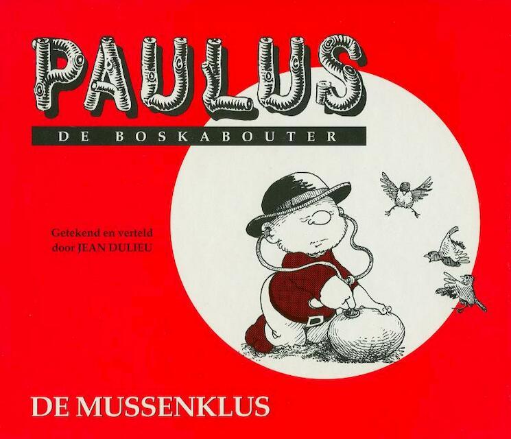 Paulus de boskabouter / 3 De mussenklus - Jean Dulieu