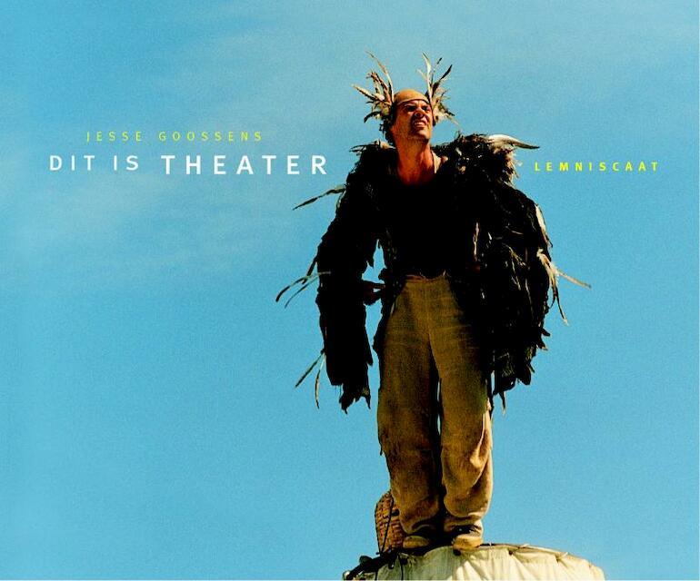 Dit is theater - Jesse Goossens, Saskia van der Linden