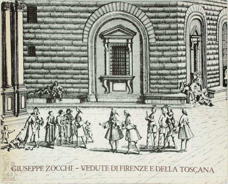 Vedute di Firenze e della Toscana - Giuseppe Zocchi, Rainer Michael Mason