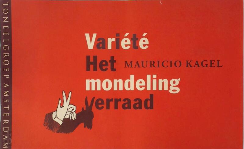 Het mondeling verraad / Variété - Mauricio Kagel, Hugo [Vert.] Claus, Cees [Vert.] Nooteboom