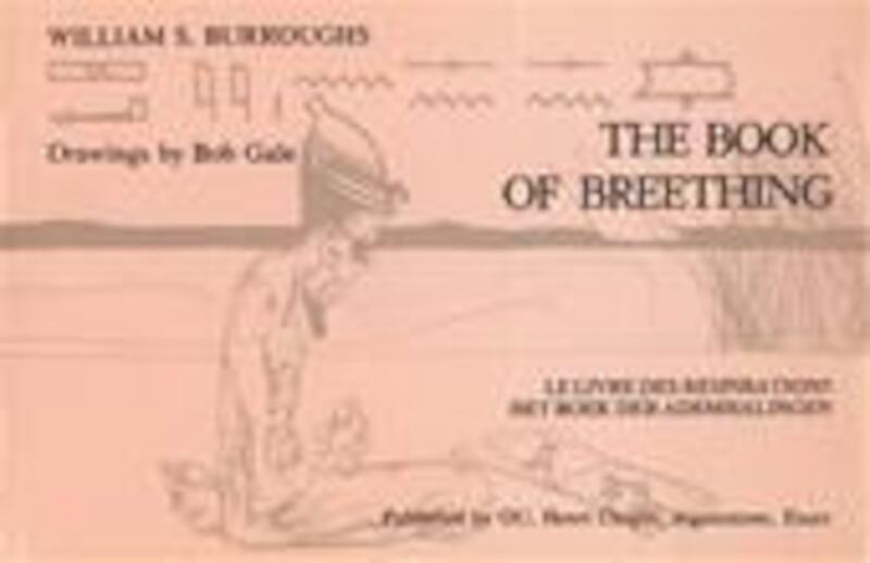 The book of breething - William S. Burroughs, Drawings By Bob Gale