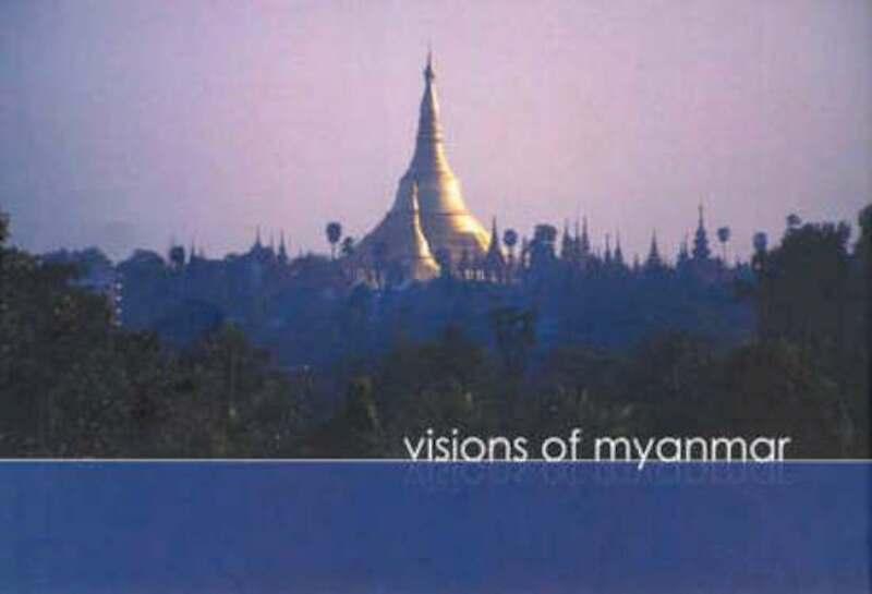 Visions of Myanmar - James Muecke