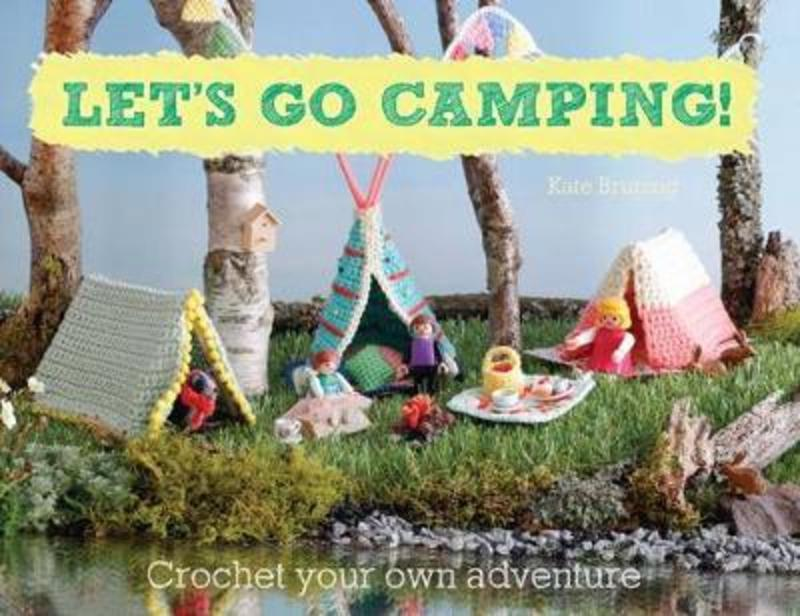 Let's Go Camping! - Kate Bruning